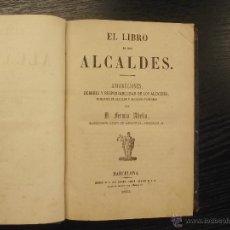 Libros antiguos: EL LIBRO DE LOS ALCALDES, FERMIN ABELLA MENORCA. Lote 41598965
