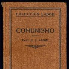 Libros antiguos: COMUNISMO - PROF. HAROLD J. LASKI - COLECCION LABOR - TAPA DURA - AÑO 1929 - JB. Lote 41604204