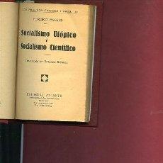 Libros antiguos: ENGELS,F SOCIALISMO UTOPICO Y SOCIALISMO CIENTIFICO Y 4 OBRAS MAS. Lote 41710489