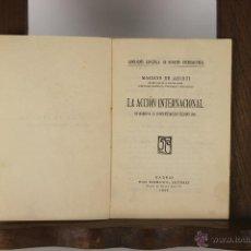 Libros antiguos: D-142. LA ACCION INTERNACIONAL. MARIANO DE AZCOITI. EDIT. RUIZ HERMANOS. 1929. . Lote 41949441