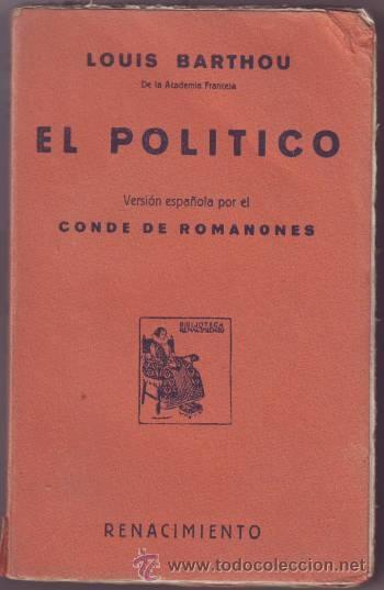 BARTHOU, LOUIS: EL POLITICO. TRADUCCIÓN DEL CONDE DE ROMANONES. (Libros Antiguos, Raros y Curiosos - Pensamiento - Política)