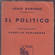 Libros antiguos: BARTHOU, LOUIS: EL POLITICO. TRADUCCIÓN DEL CONDE DE ROMANONES.. Lote 42426000