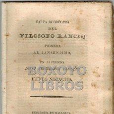 Libros antiguos: [ALVARADO, FRANCISCO]. CARTA DUODÉCIMA DEL FILÓSOFO RANCIO. PRIMERA AL JANSENISMO... 1814. Lote 42467667