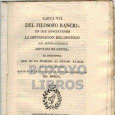 Libros antiguos: CARTA VII DEL FILÓSOFO RANCIO EN QUE CONCLUYENDO LA IMPUGNACIÓN DEL DISCURSO DEL SR. GORDILLO...1813. Lote 42467661