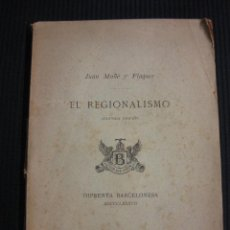 Libros antiguos: EL REGIONALISMO. JUAN MAÑE Y FLAQUER. IMPRENTA BARCELONESA 1887.. Lote 42499145