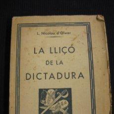Libros antiguos: LA LLIÇO DE LA DICTADURA. L. NICOLAU D'OLWER. LLIBRERIA CATALONIA 1931.. Lote 42522845
