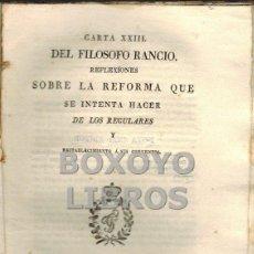 Libros antiguos: CARTA XXIII DEL FILÓSOFO RANCIO. REFLEXIONES SOBRE LA REFORMA QUE SE INTENTA HACER DE LOS REGULARES. Lote 42467673