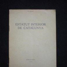 Libros antiguos: ESTATUT INTERIOR DE CATALUNYA. IMP. DE LA CASA CARITAT. BARCELONA,1933.. Lote 43233396