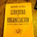 Libros antiguos: BERTRAND RUSSELL LIBERTAD Y ORGANIZACIÓN1814 - 1914 ESPASA CALPE, 1936. Lote 43240208