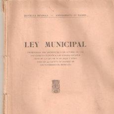 Libros antiguos: LIBRO LEY MUNICIPAL AYUNTAMIENTO DE MADRID. REPÚBLICA ESPAÑOLA 1935. 85 PÁGINAS.. Lote 43349720