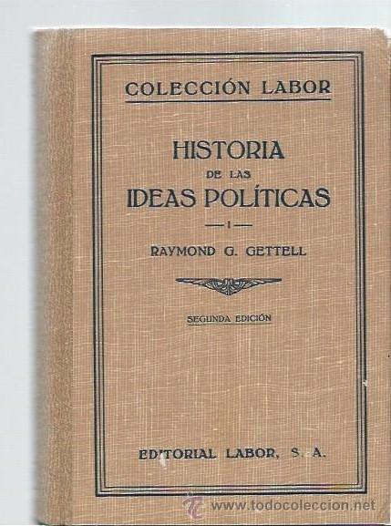 HISTORIA DE LAS IDEAS POLÍTICAS, RAYMOND G.GETTELL,2 TOMOS, LABOR, BIBLIOTECA DE INICIACIÓN CULTURAL (Libros Antiguos, Raros y Curiosos - Pensamiento - Política)