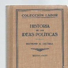 Libros antiguos: HISTORIA DE LAS IDEAS POLÍTICAS, RAYMOND G.GETTELL,2 TOMOS, LABOR, BIBLIOTECA DE INICIACIÓN CULTURAL. Lote 43610386