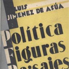 Libros antiguos: POLÍTICA. FIGURA. PAISAJES. LUIS JIMÉNEZ DE ASÚA, C. 1927. Lote 8042784