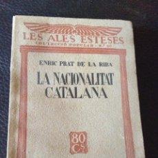 Libros antiguos: LA NACIONALITAT CATALANA - ENRIC PRAT DE LA RIBA - LES ALES ESTESES COL.LECCIÓ POPULAR N.20 ANY 1930. Lote 43936709