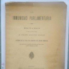 Libros antiguos: LA INMUNIDAD PARLAMENTARIA. DICTAMEN. . FELIPE SÁNCHEZ ROMÁN .. Lote 43997877