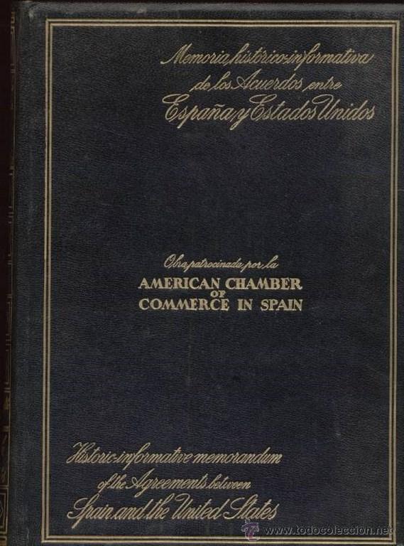 MEMORIA HISTORICO-INFORMATIVA DE LOS ACUERDOS ENTRE ESPAÑA Y ESTADOS UNIDOS / 1ª EDICIÓN (Libros Antiguos, Raros y Curiosos - Pensamiento - Política)