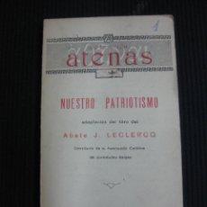 Libros antiguos: NUESTRO PATRIOTISMO. ABATE J. LECLERCQ. PUBLICACIONES FAE 1933.. Lote 44905170