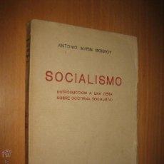 Libros antiguos: SOCIALISMO: INTRODUCCIÓN A UNA OBRA SOBRE DOCTRINA SOCIALISTA - ANTONIO MARÍN MONROY. Lote 44942409