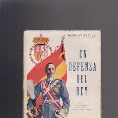 Libros antiguos: EN DEFENSA DEL REY - BENIGNO VARELA - MADRID 1931 - ILUSTRADO FOTOS - DEDICADO. Lote 45486803