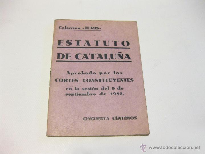 ESTATUTO DE CATALUÑA APROBADO POR LAS CORTES CONSTITUYENTES EN LA SESION DE 9 DE SEPTIEMBRE DE 1932 (Libros Antiguos, Raros y Curiosos - Pensamiento - Política)