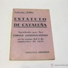 Libros antiguos: ESTATUTO DE CATALUÑA APROBADO POR LAS CORTES CONSTITUYENTES EN LA SESION DE 9 DE SEPTIEMBRE DE 1932. Lote 45775343