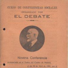 Libros antiguos: ANTONIO MAURA. CONFERENCIA SOCIAL, ORGANIZADA POR EL DEBATE. MADRID, 1920. Lote 45971207