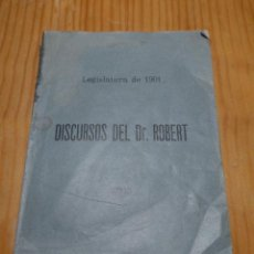 Libros antiguos: LIBRO ANTIGUO DISCURSOS DEL DR ROBERT, LEGISLATURA POLITICA 1901, BARCELONA 1902.. Lote 46155727