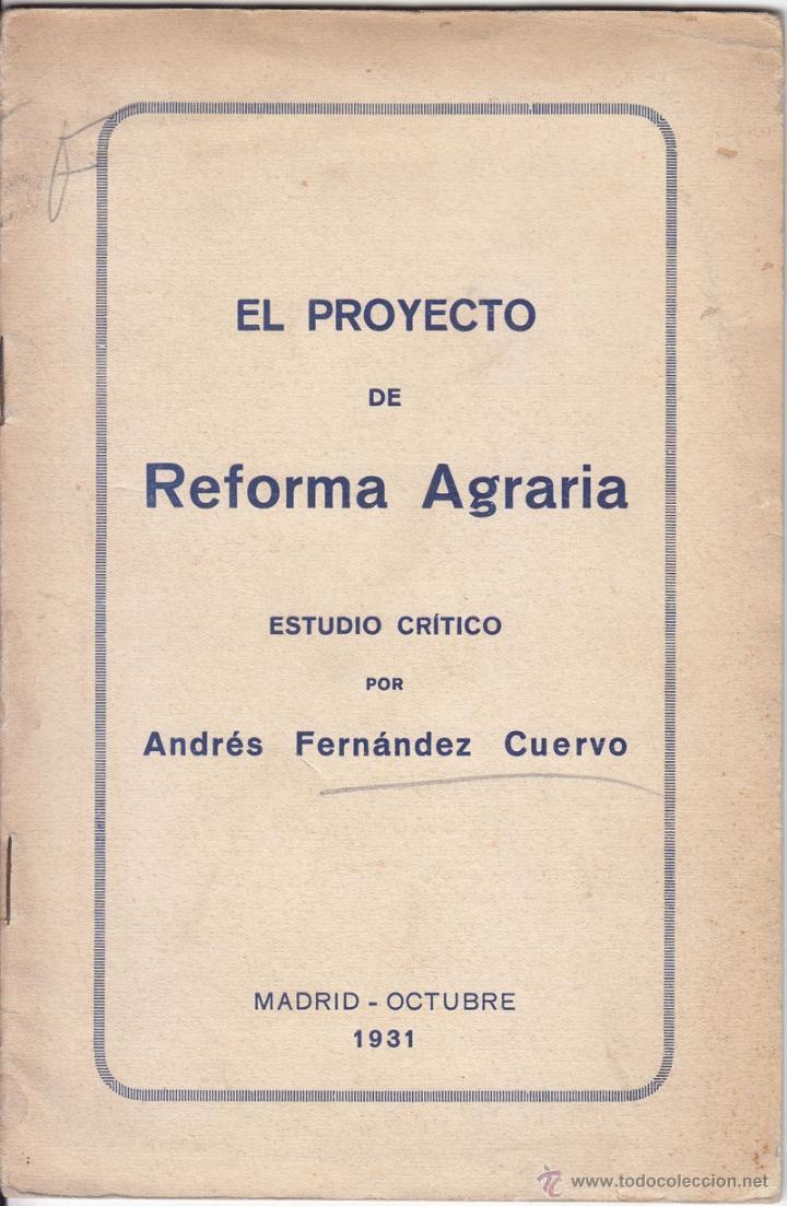 FERNÁNDEZ CUERVO. EL PROYECTO DE REFORMA AGRARIA. OCTUBRE 1931. REPÚBLICA. AGRICULTURA. (Libros Antiguos, Raros y Curiosos - Pensamiento - Política)