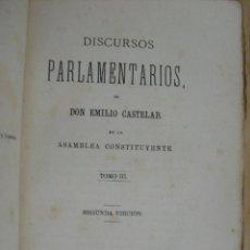 Libros antiguos: DISCURSOS PARLAMENTARIOS DE EMILIO CASTELAR.. Lote 46729618