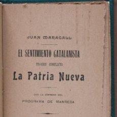 Livros antigos: EL SENTIMIENTO CATALANISTA. TRAGICO CONFLICTO. LA PATRIA NUEVA. JUAN MARAGALL. Lote 46737395