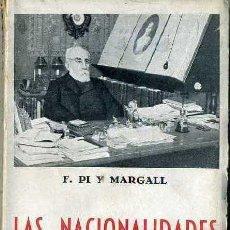 Libros antiguos: PI Y MARGALL : LAS NACIONALIDADES (BERGUA, 1936) . Lote 47252713
