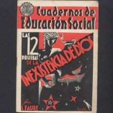 Libros antiguos: CUADERNOS DE EDUCACION SOCIAL. LAS 12 PRUEBAS DE LA INEXISTENCIA DE DIOS. S.FAURE. BARCELONA, 1936.. Lote 47653411