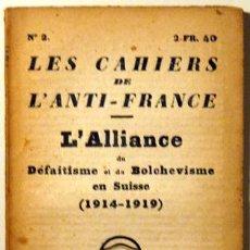 Libros antiguos: L'ALLIANCE. DÉFAITISME ET DU BOLCHEVISME EN SUISSE 1914-1919 - PARIS 1922. Lote 47703869