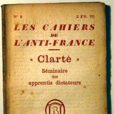 Libros antiguos: CLARTÉ. SÉMINAIRE DES APPRENTIS DICTATEURS - PARIS 1922. Lote 47703871