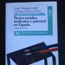 Libros antiguos: PACTOS SOCIALES, SINDICATOS Y PATRONAL EN ESPAÑA. COMP. ANGEL ZARAGOZA. ED. SIGLO XXI. Lote 48176441