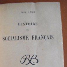 Libros antiguos: LOUIS, PAUL. HISTOIRE DU SOCIALISME FRANÇAIS.. Lote 48337639