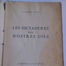 Libros antiguos: ANDREU NIN. LES DICTADURES DELS NOSTRES DIES (1930). Lote 48573853