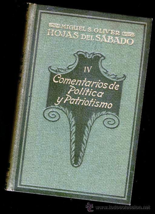 COMENTARIOS DE POLITICA Y PATRIOTISMO - MIGUEL S.OLIVER - 1919 (Libros Antiguos, Raros y Curiosos - Pensamiento - Política)