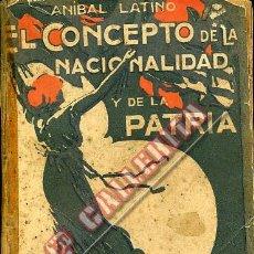 Libros antiguos: EL CONCEPTO DE LA NACIONALIDAD Y DE LA PATRIA. ANÍBAL LATINO. VALENCIA. Lote 48949858