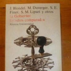 Libros antiguos: EL GOBIERNO. ESTUDIOS COMPARADOS. BLONDEL,DUVERGER,FINER, LIPSET Y OTROS. ALIANZA UNIVER.1981 302 PA. Lote 49066340