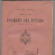 Libros antiguos: MIGUEL MOYA, CONFLICTO ENTRE LOS PODERES DEL ESTADO, ESTUDIO POLÍTICO, GASPAR EDS. MADRID 1881. Lote 49068574