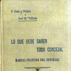Libros antiguos: BUIGAS / TALLADA . LO QUE DEBE SABER TODO CONCEJAL (1912). Lote 49334157