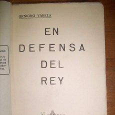 Libros antiguos: VARELA, BENIGNO. EN DEFENSA DEL REY. Lote 49510997