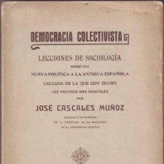 Libros antiguos: CASCALES MUÑOZ, JOSÉ: DEMOCRACIA COLECTIVISTA.. Lote 49565152