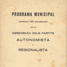 Libros antiguos: [GUERRA CIVIL] PROGRAMA MUNICIPAL APROVAT PER ACLAMACIÓ EN LA ASSAMBLEA DELS PARTITS AUTONOMISTA.... Lote 49575193