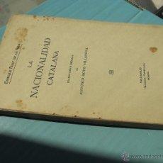 Libros antiguos: LA NACIONALIDAD CATALANA - AÑO 1917 - POR ENRIQUE PRAT DE LA RIBA. Lote 49585787