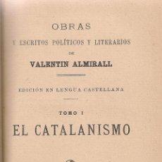 Libros antiguos: EL CATALANISMO / V. ALMIRALL. 3 TOMOS EN 1 VOL. BCN : A. LOPEZ, 1902. 18X12CM. 520 P.. Lote 49705646