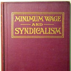 Libros antiguos: THE MINIMUM WAGE AND SYNDICALISM- CINCINNATI 1913. Lote 48226282
