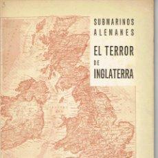 Libros antiguos: KIEL, CURT. SUBMARINOS ALEMANES. EL TERROR DE INGLATERRA. MADRID, 1941. . Lote 49903195