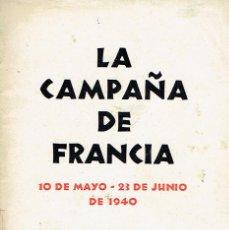 Libros antiguos: II GUERRA MUNDIAL. LA CAMPAÑA DE FRANCIA 10 DE MAYO - 23 DE JUNIO DE 1940. BERLIN, 1940. . Lote 49903366